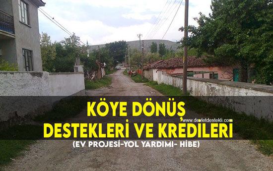 Köye Dönüş Destekleri ve Kredileri (EV PROJESİ-YOL YARDIMI- HİBE)