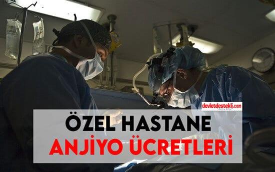 Özel Hastane Anjiyo Ücretleri 2021