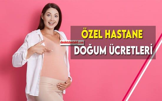 Özel Hastane Doğum Ücretleri 2021 (Sezaryen, Normal, Suda Doğum)