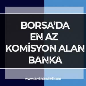 Borsada En Az Komisyon Alan Bankalar 2021
