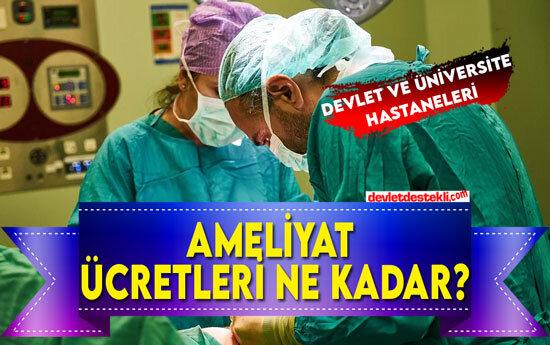Ameliyat Parası Ne Kadar? (Devlet ve Üniversite Hastaneleri)