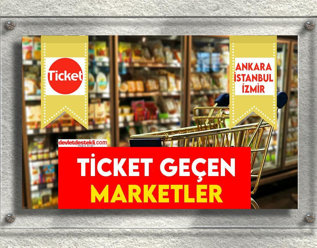 Ticket Geçen Marketler 2021 (TÜM İLLER ve MAĞAZALAR)