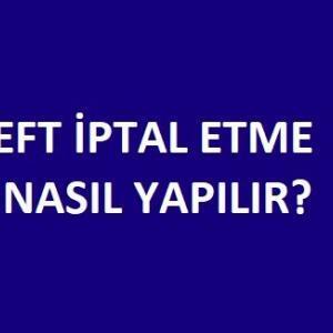 EFT İptal Etme Nasıl Yapılır? (En Kolay Yolu)