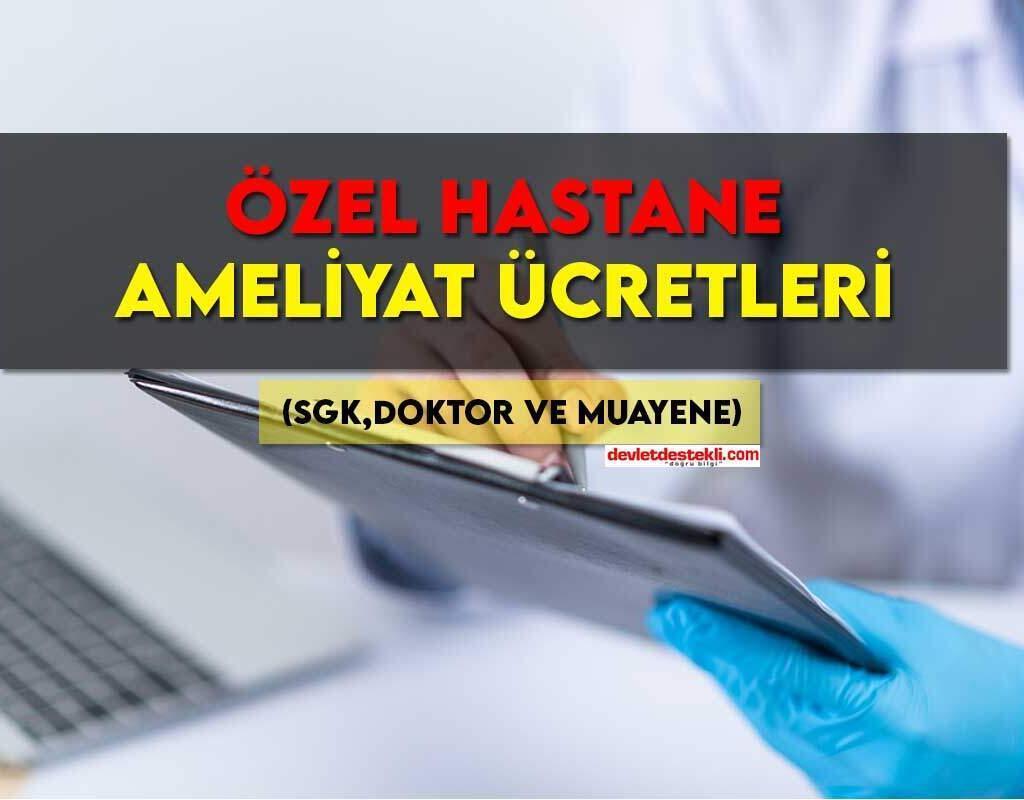 Özel Hastane Ameliyat Ücretleri 2021 (TÜM İLLER)