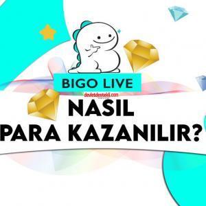 Bigo Live'dan Nasıl Para Kazanılır? Canlı Yayın Hediye Fiyatları Ne Kadar?
