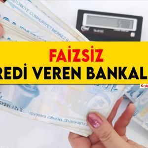 Faizsiz Kredi Veren Bankalar 2021 (10 BANKA LİSTESİ)