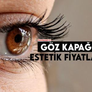 Göz Kapağı Estetik Fiyatları 2021