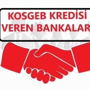 KOSGEB Kredisi Veren Bankalar 2021 (SIFIR FAİZLİ)