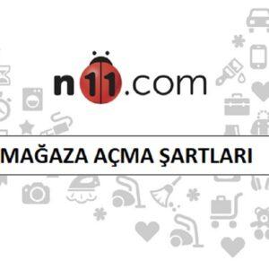 N11'de Mağaza Açma Şartları 2021